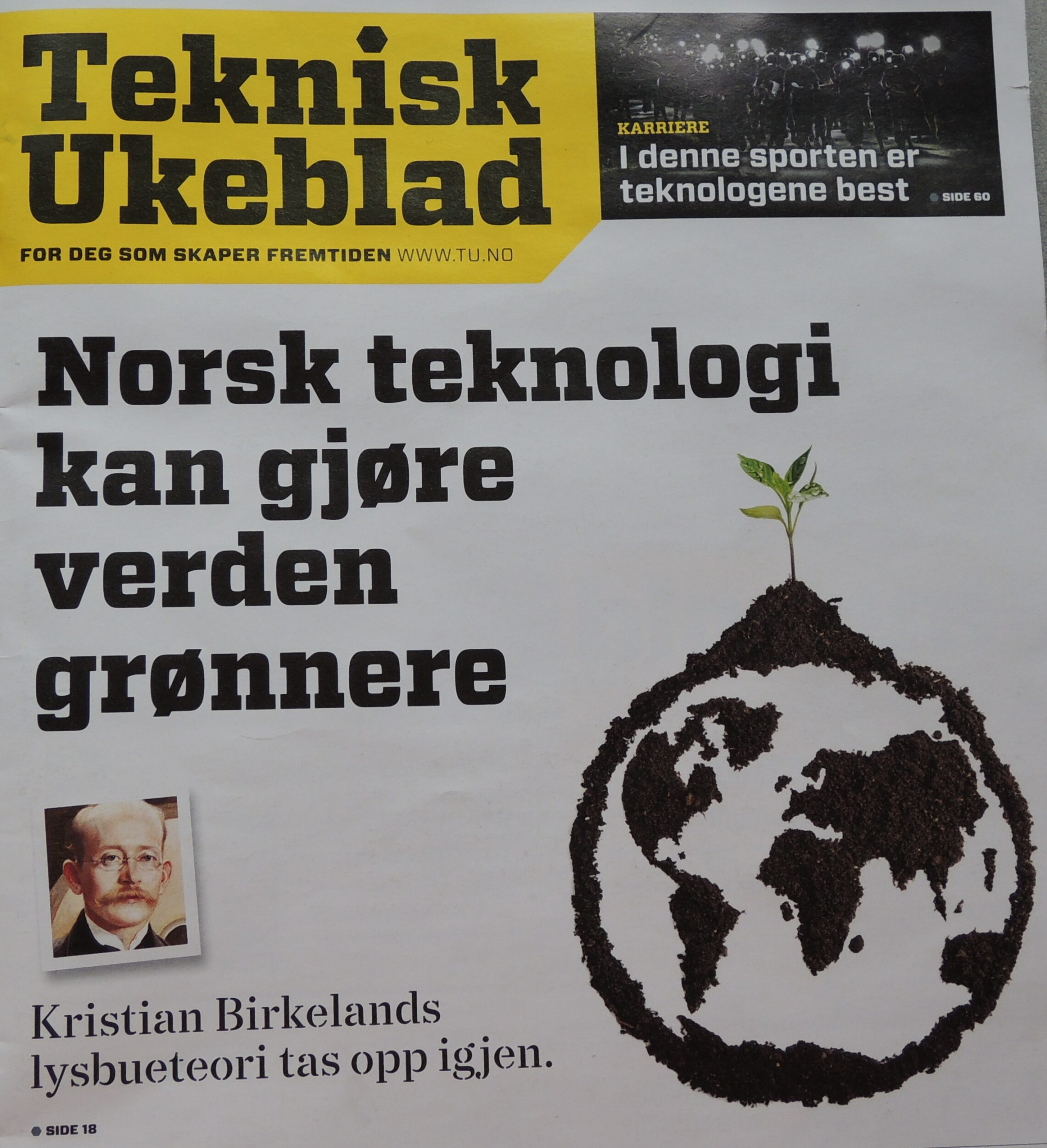 Teknisk Ukeblad is a highly regarded weekly techology newspaper in Norway.  In the September 26th 2013 issue Tekniske Ukeblad is freaturing N2 Applied lifting the electric arc heritage from Professor Kristian Birkeland.